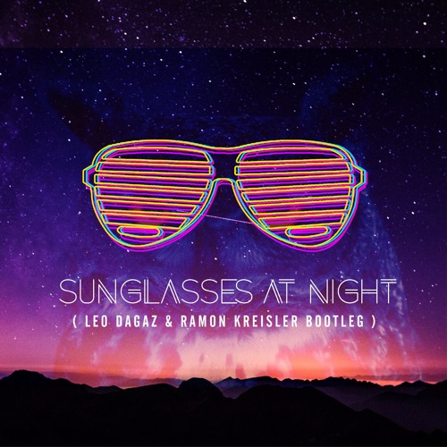 Lissat & Voltaxx - Sunglasses At Night (Ramon Kreisler & Leo Dagaz Bootleg)
