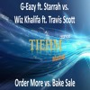 G-Eazy ft. Starrah vs. Wiz Khalifa ft. Travis Scott - Order More vs. Bake Sale (Tiehm Mashup)