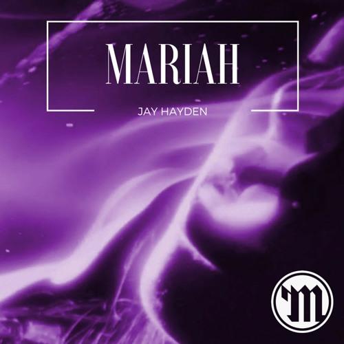 Mariah by Jay Hayden (Prod. by Grey Goon)