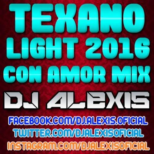 Texano Light Con Amor Mix Dj Alexis By Djalexisoficial