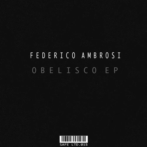 Federico Ambrosi - Obelisco EP (SAFELTD015)