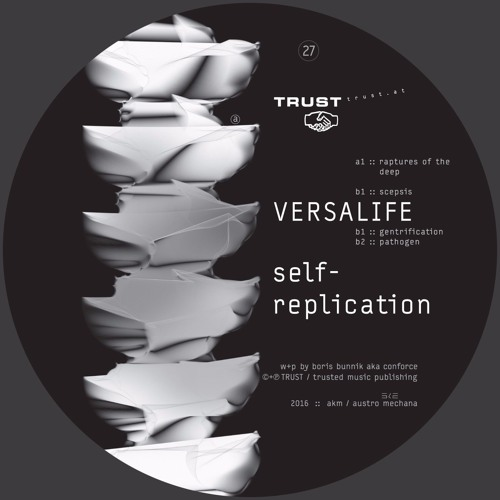 [TRUST27] VERSALIFE – self-replication [out september 2016]