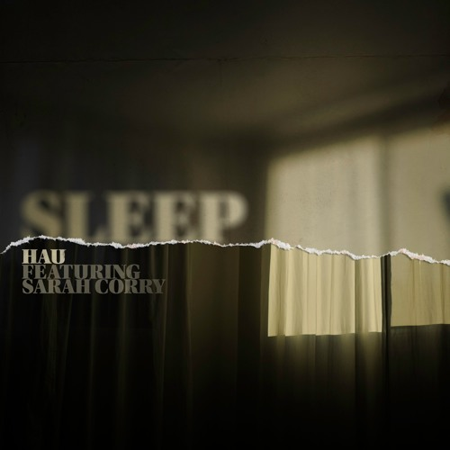 Hau - 'Sleep' feat. Sarah Corry