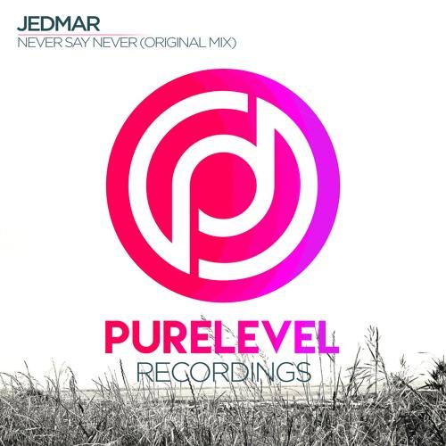 Jedmar - Never Say Never (Original Mix) [Preview]