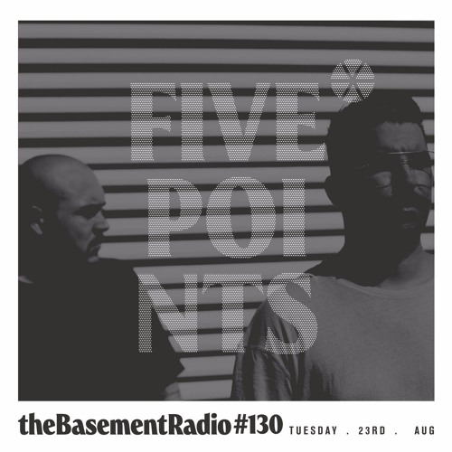 theBasement Radio #130 - Five Points Guest Mix