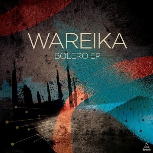 VQ058 Wareika - Bolero EP