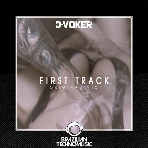 D-Voker - First Track (Original Mix)