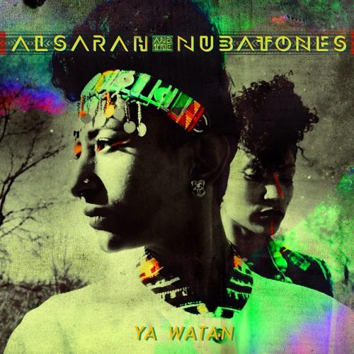 Alsarah & The Nubatones - Ya Watan