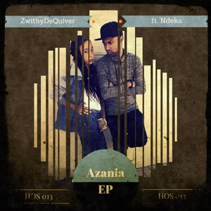 ZwithyDeQuiver Feat. Ndeka'Phill - Azania (Efkay's SX Bakae) mp3