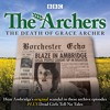 The Death Of Grace Archer: BBC Radio 4 full-cast dramatisation (audiobook extract)