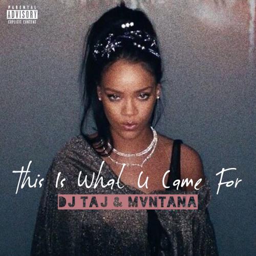 This Is What U Came For (Remix) - Dj Taj & Mvntana