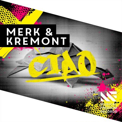 Merk & Kremont - Ciao (Extended Mix) скачать бесплатно и слушать онлайн