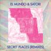 Secret Places (Satori 2016 Reinterpretation)