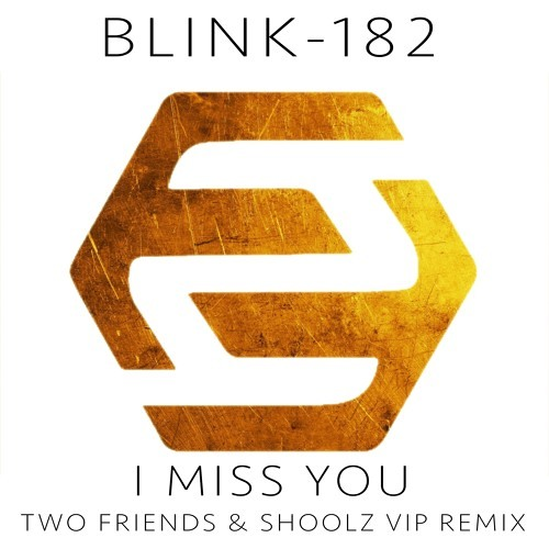 Blink-182 - I Miss You (Two Friends & Shoolz VIP Remix)
