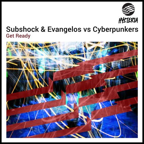 Subshock & Evangelos vs Cyberpunkers - Get Ready
