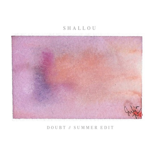 Shallou - Doubt (Summer Edit)[Thissongissick.com Premiere] [Free Download]