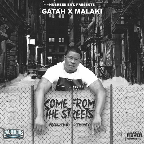Gatah Ft. Malaki - I Come From the Streets