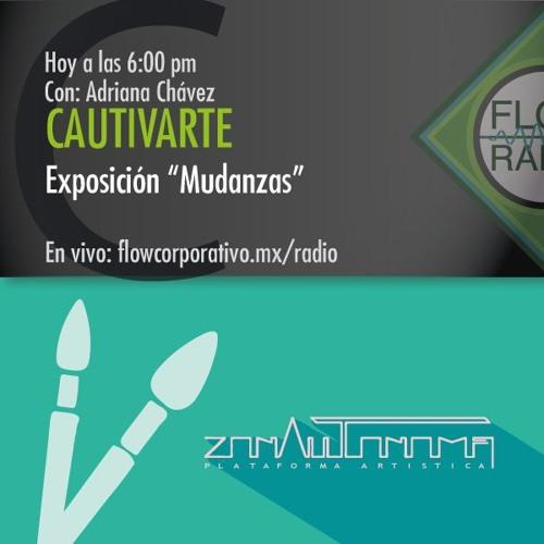 """CautivArte 041 - Exposición """"Mudanzas"""""""