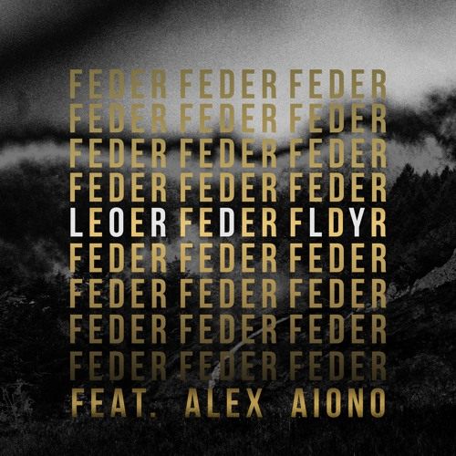 Feder feat. Alex Aiono - Lordly (Electrolit Remix)