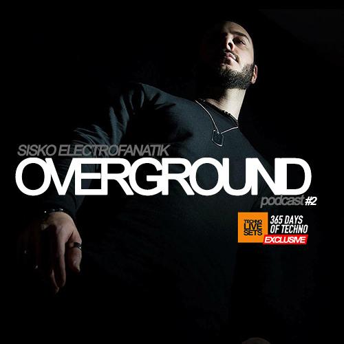 Sisko Electrofanatik - Overground Podcast #002