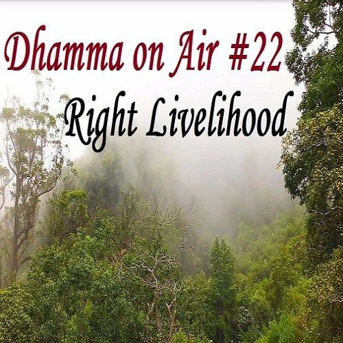 Dhamma on Air #22 Audio: Right Livelihood & Consciousness