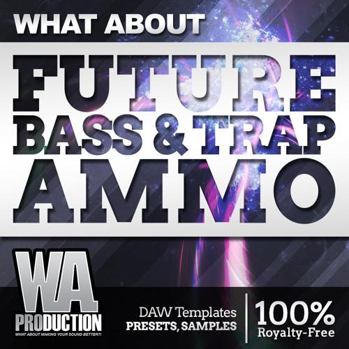 Future Bass & Trap Ammo [3 FL Studio Templates, 67 Serum Presets