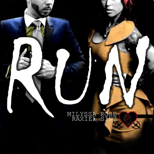 Run featuring Milyssa Rose and Raxiel Sinz/A Papi Hey Production