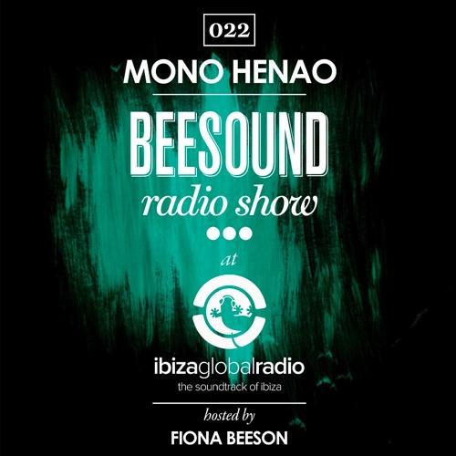 Mono Henao @ Beesound Radio Show On Ibiza Global Radio