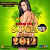 Golden Eyes - Soca Mix 2012 - INFAMOUSRADIO.COM