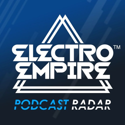 Electro Empire PODCAST RADAR