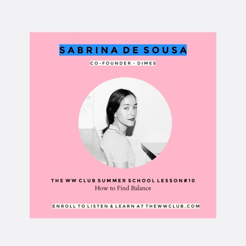 Summer School Lesson #10 - How To Find Balance with DIMES' Sabrina De Sousa