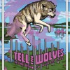 Tell The Wolves -