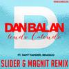 Lendo Calendo by Dan Balan ft.Tany Vander & Brasco (Slider & Magnit Remix)