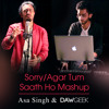 Sorry Tum Saath Ho Mashup Cover - Asa Singh & DAWgeek