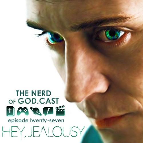 Episode 27 // Hey, Jealousy