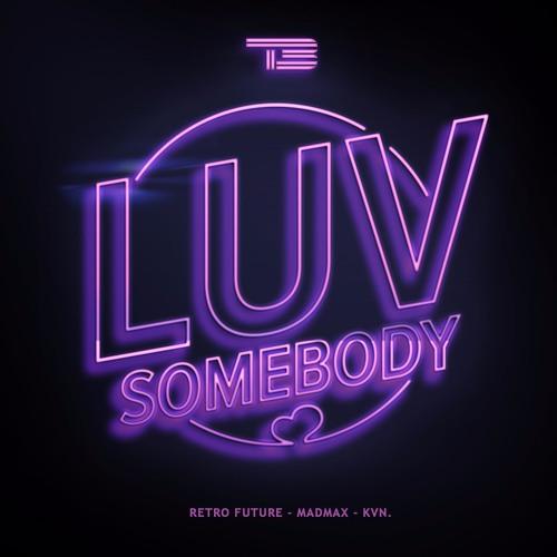 Luv Somebody