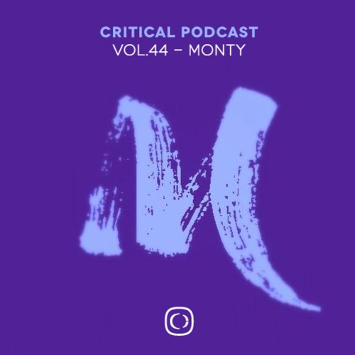 Critical Podcast Vol.44 - Hosted By Monty