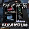 PUMP UP THE JAM - Tribute to D.J. KAROUH (24.08.16)