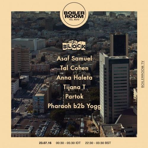 Pharaoh B2b Yogg Boiler Room x The Block Tel Aviv DJ Set