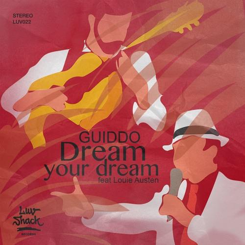 Guiddo - Dream Your Dream Feat. Louie Austen