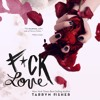 F*ck Love by Tarryn Fisher, Narrated by Marisa Vitali
