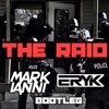 The Raid (Mark Ianni & Eryk Bootleg)