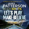 Let's Play Make Believe by James Patterson (audiobook extract) read by