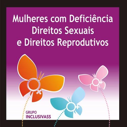 """Descrição da Cartilha  """"Mulheres com Deficiência:  Direitos Sexuais e Direitos Reprodutivos"""""""
