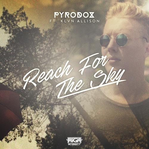 Pyrodox - Reach For The Sky ft. KLVN Allison