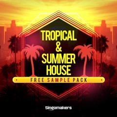 Tropical & Summer House (Singomakers FREE SAMPLE PACK)
