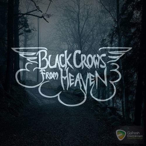 Black Crows From Heaven - Leave Me and Never Comes Back
