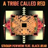 A Tribe Called Red Ft. Black Bear - Stadium Pow Wow