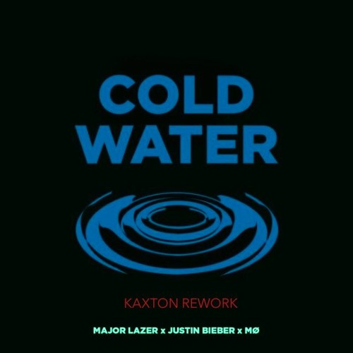 Major Lazer - Cold Water (feat. Justin Bieber & MØ) [KAXTON REMIX] MP3 FREE DOWNLOAD