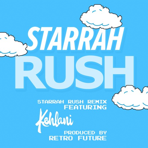 Rush - Starrah - Remix feat. Kehlani (Prod By Retro Future)